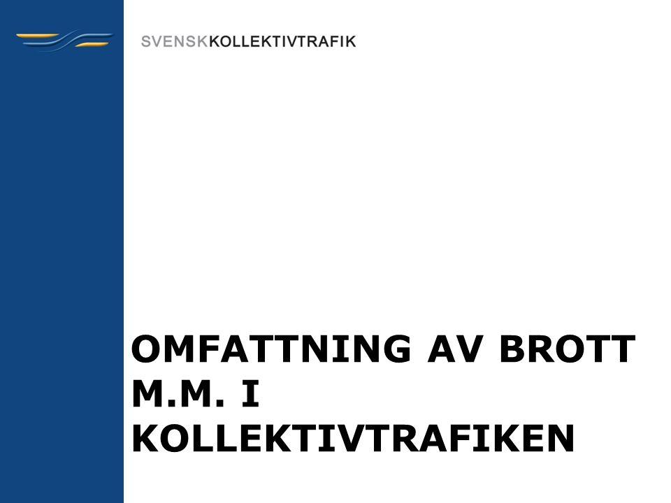 OMFATTNING AV BROTT m.m. I KOLLEKTIVTRAFIKEN