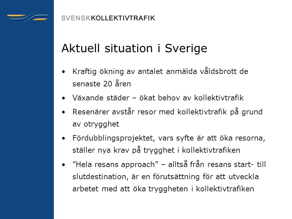 Aktuell situation i Sverige