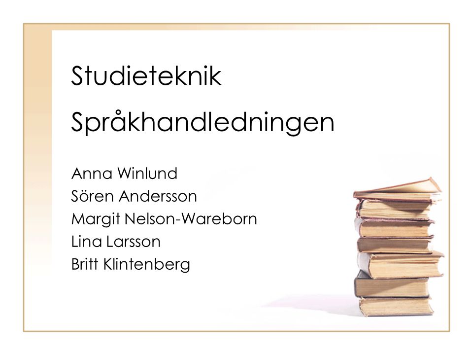 Studieteknik Språkhandledningen Anna Winlund Sören Andersson