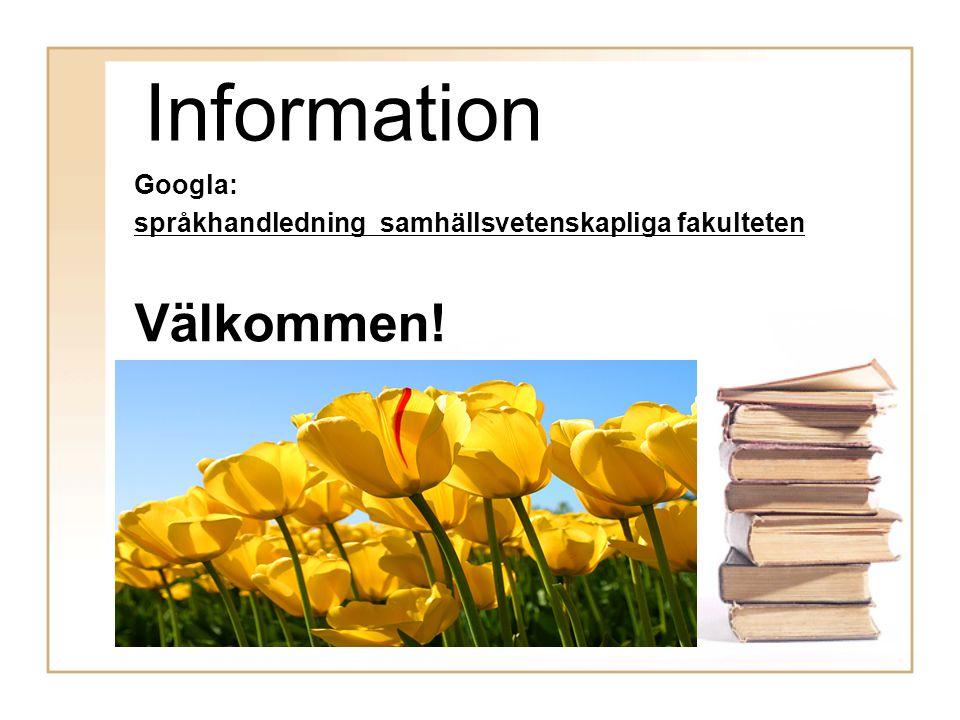 Information Välkommen! Googla: