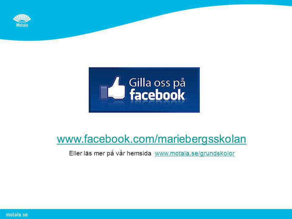 Eller läs mer på vår hemsida www.motala.se/grundskolor
