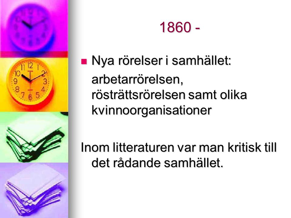 1860 - Nya rörelser i samhället: