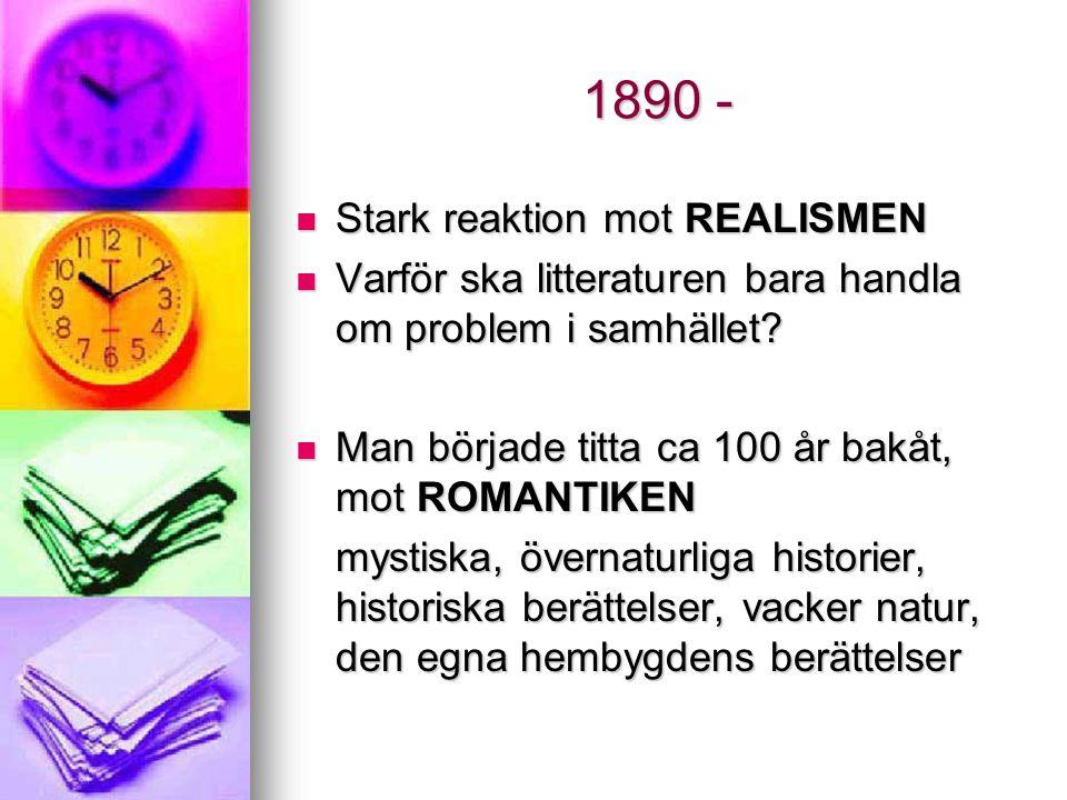 1890 - Stark reaktion mot REALISMEN
