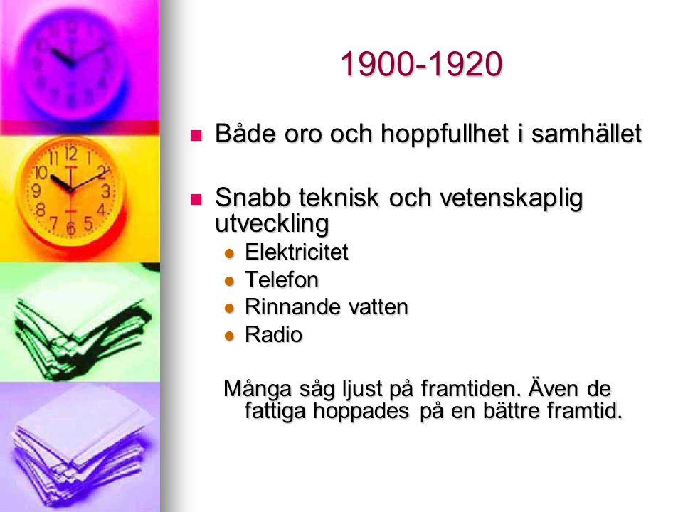 1900-1920 Både oro och hoppfullhet i samhället