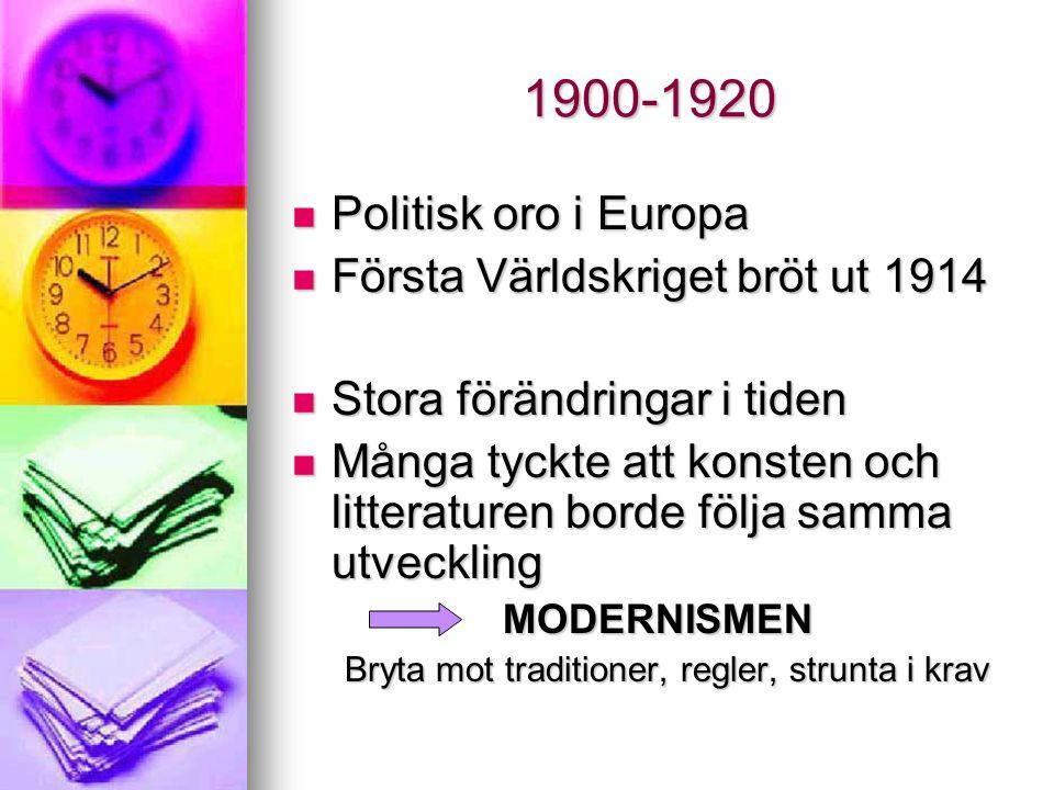 1900-1920 Politisk oro i Europa Första Världskriget bröt ut 1914