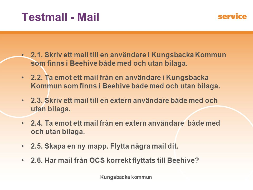 Testmall - Mail 2.1. Skriv ett mail till en användare i Kungsbacka Kommun som finns i Beehive både med och utan bilaga.