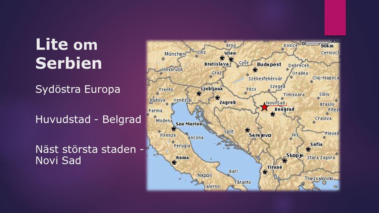 Lite om Serbien Sydöstra Europa Huvudstad - Belgrad
