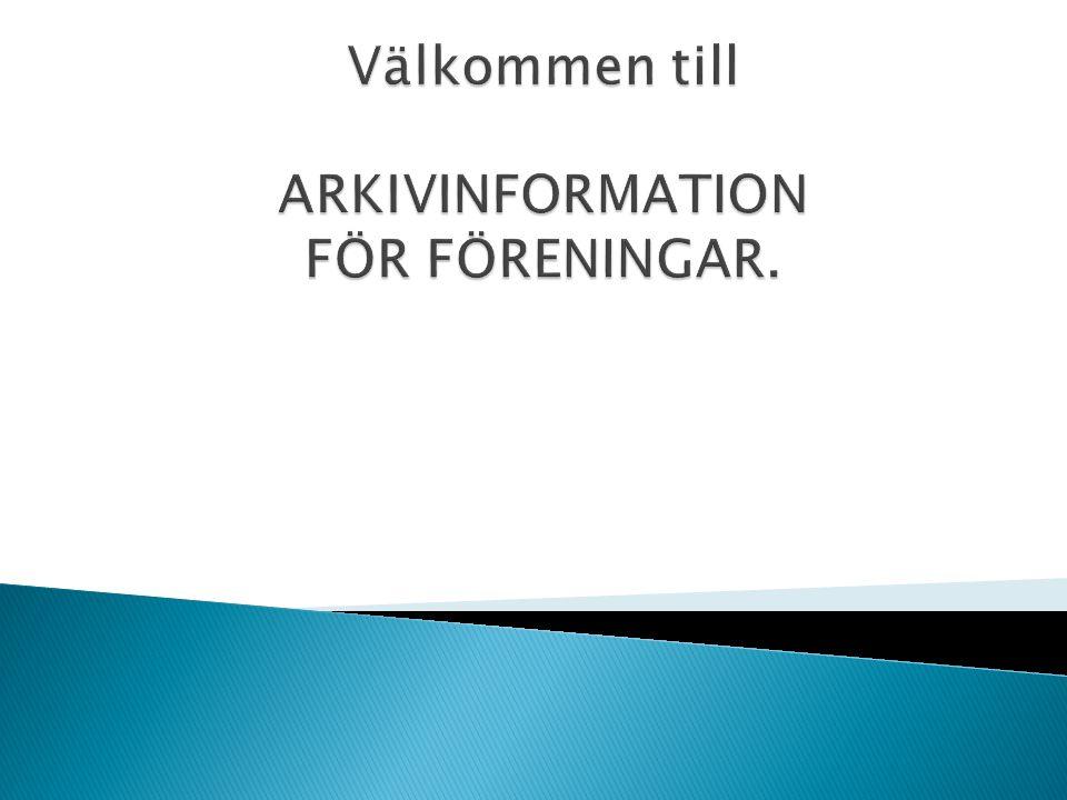 Välkommen till ARKIVINFORMATION FÖR FÖRENINGAR.