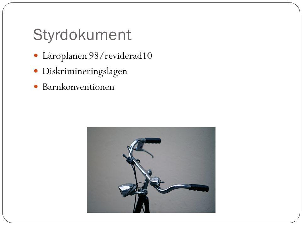 Styrdokument Läroplanen 98/reviderad10 Diskrimineringslagen