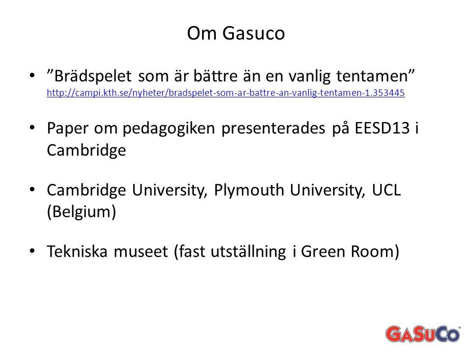 Om Gasuco Brädspelet som är bättre än en vanlig tentamen http://campi.kth.se/nyheter/bradspelet-som-ar-battre-an-vanlig-tentamen-1.353445.