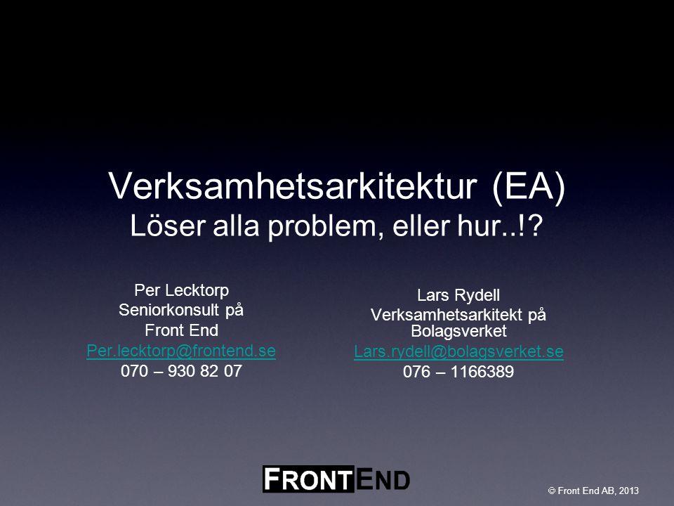 Verksamhetsarkitektur (EA) Löser alla problem, eller hur..!