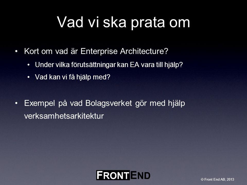 Vad vi ska prata om Kort om vad är Enterprise Architecture
