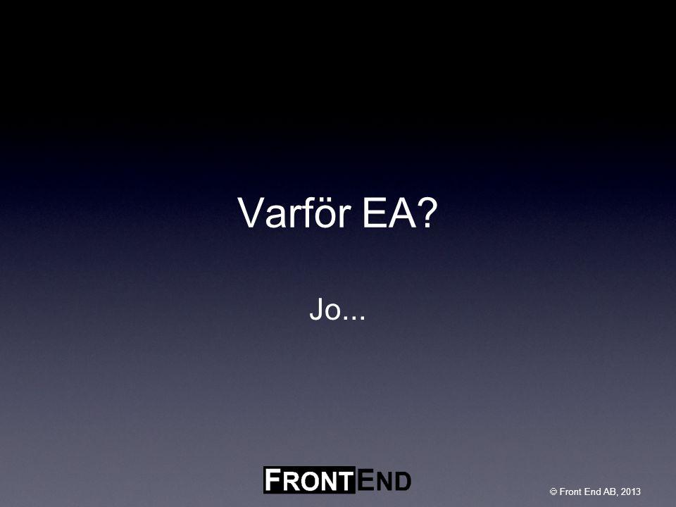Varför EA Jo...  Front End AB, 2013