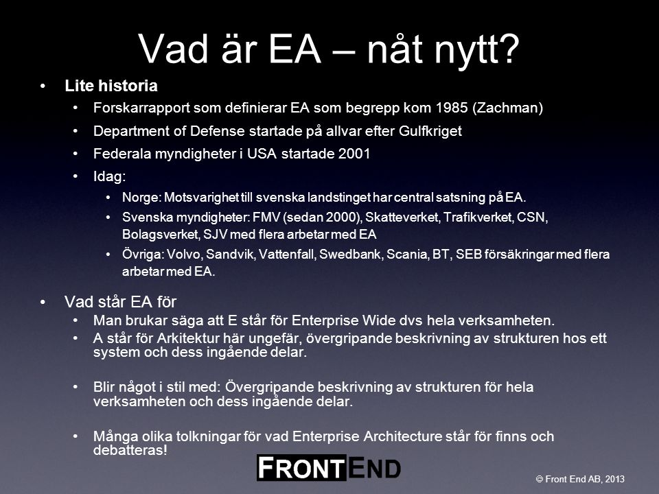 Vad är EA – nåt nytt Lite historia Vad står EA för