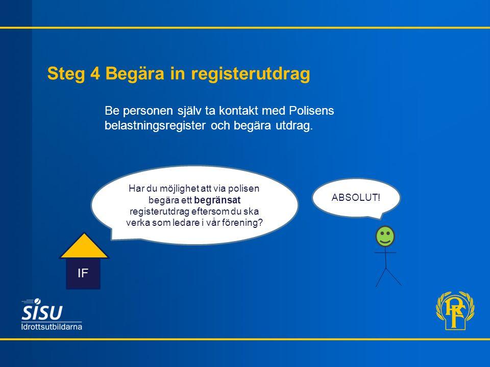 Steg 4 Begära in registerutdrag