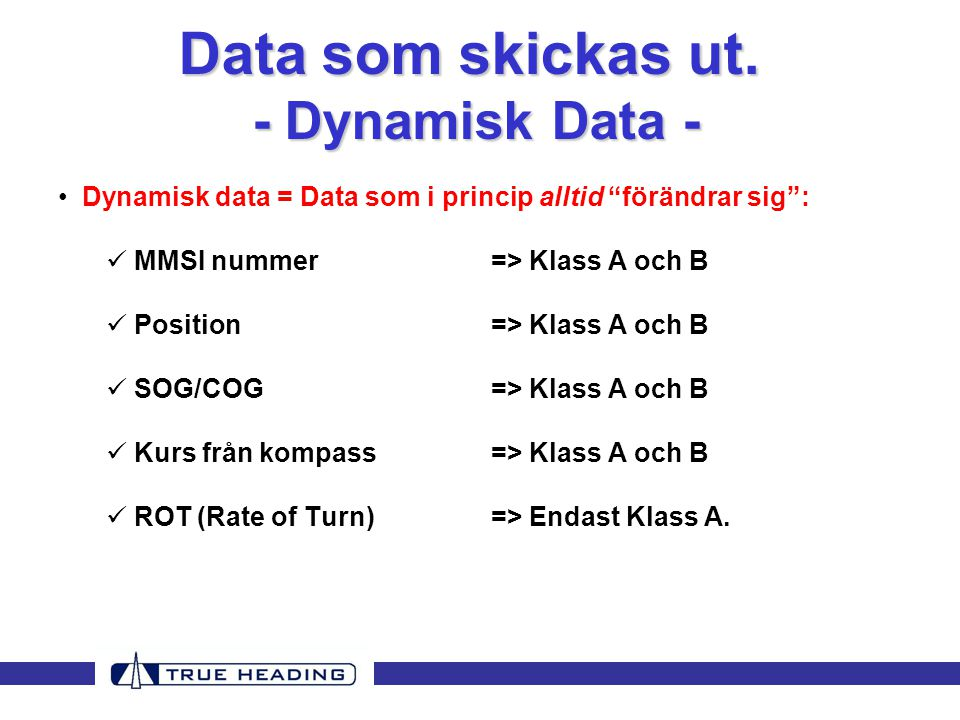 Data som skickas ut. - Dynamisk Data -