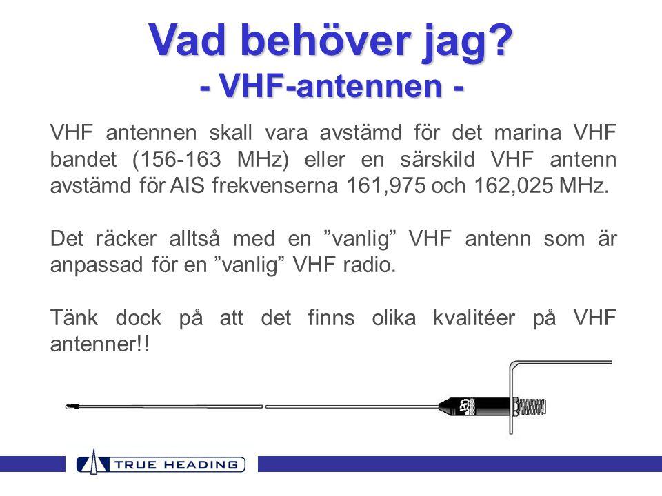 Vad behöver jag - VHF-antennen -