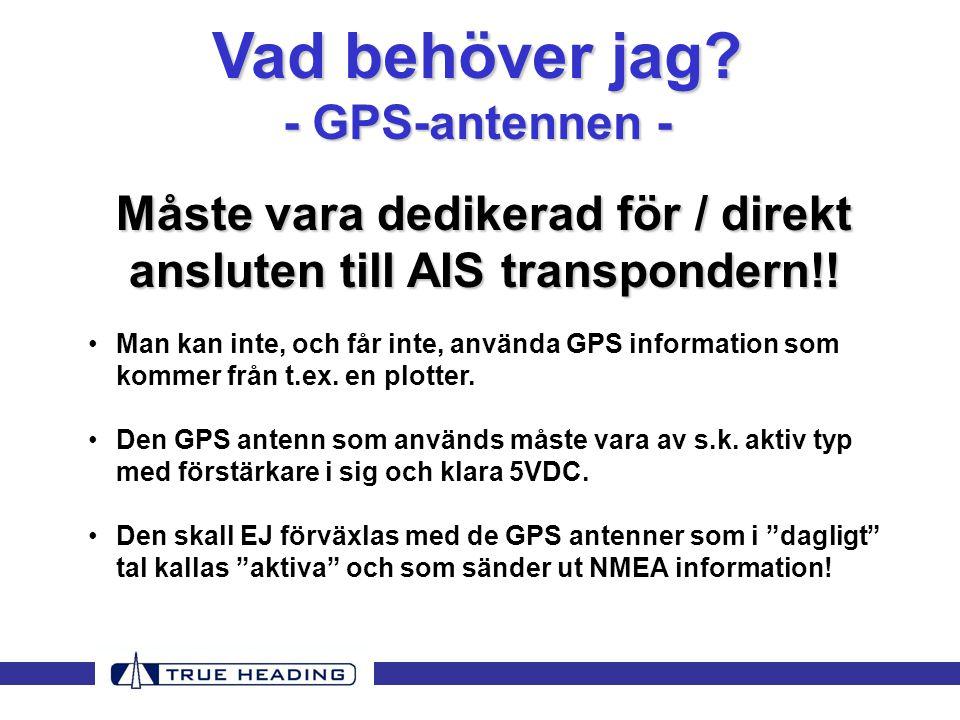 Måste vara dedikerad för / direkt ansluten till AIS transpondern!!