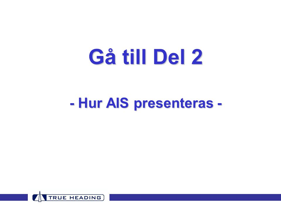 Gå till Del 2 - Hur AIS presenteras -