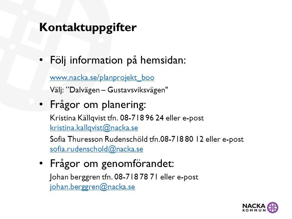 Kontaktuppgifter Följ information på hemsidan: