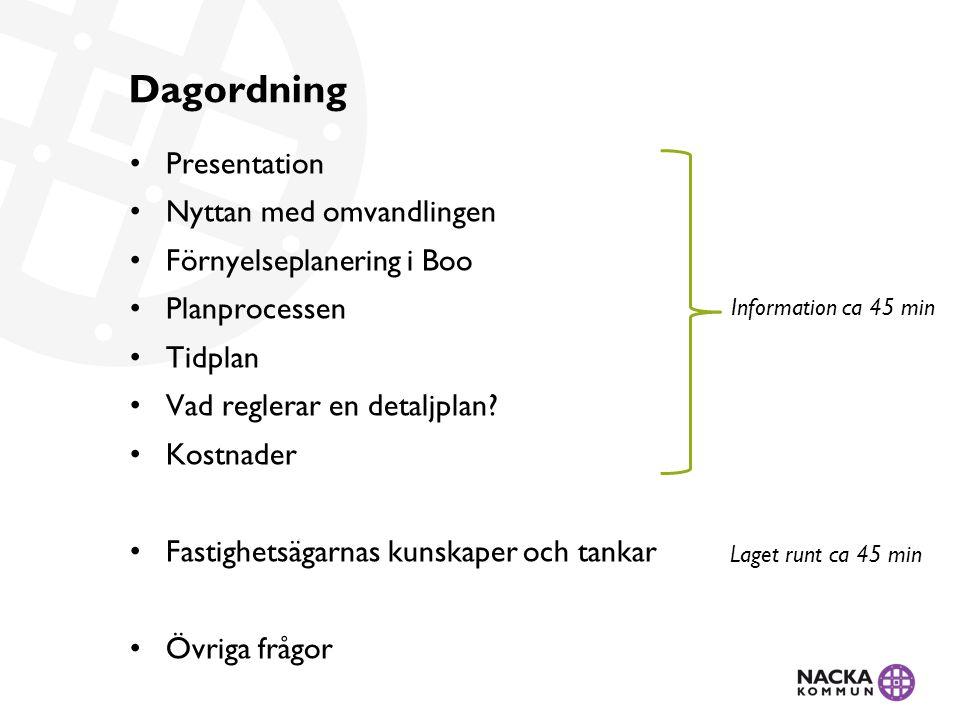 Dagordning Presentation Nyttan med omvandlingen