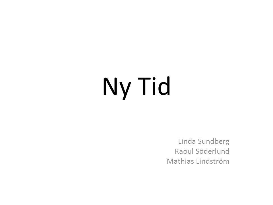 Linda Sundberg Raoul Söderlund Mathias Lindström