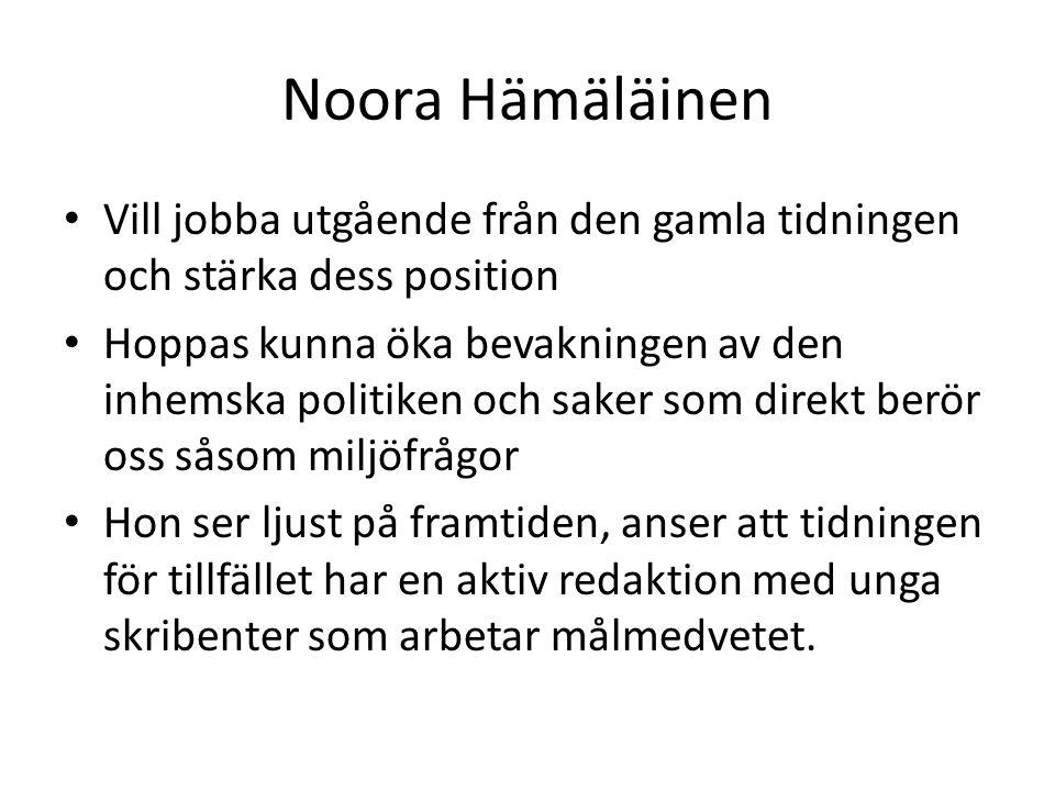 Noora Hämäläinen Vill jobba utgående från den gamla tidningen och stärka dess position.