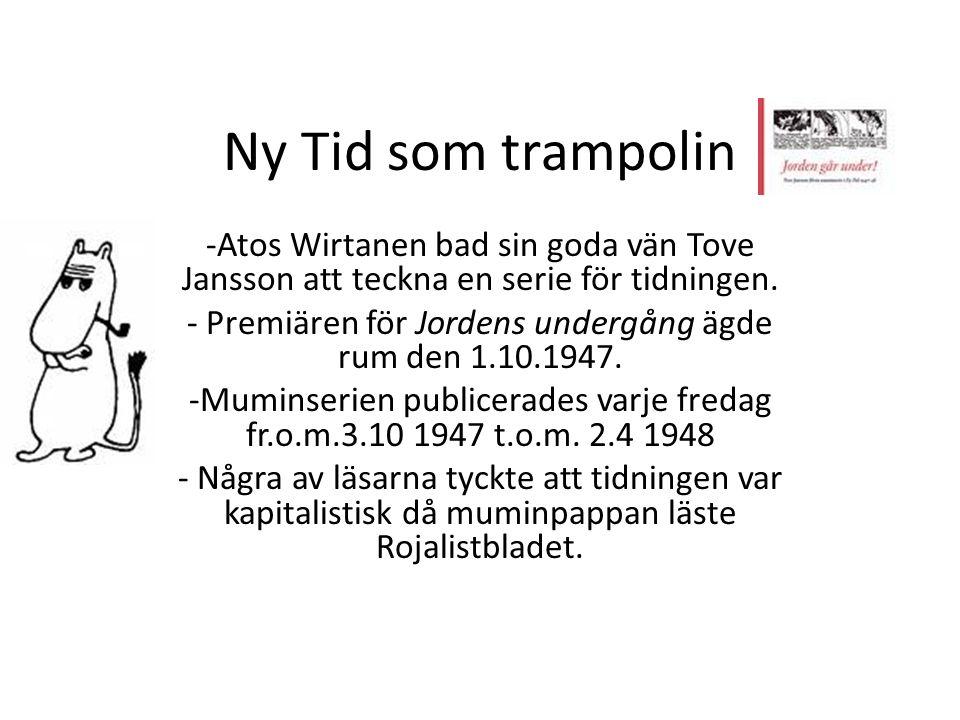 Ny Tid som trampolin Atos Wirtanen bad sin goda vän Tove Jansson att teckna en serie för tidningen.