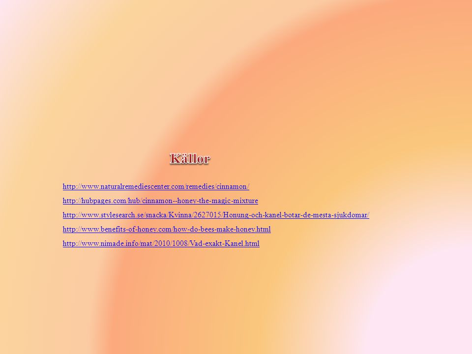 Källor http://www.naturalremediescenter.com/remedies/cinnamon/
