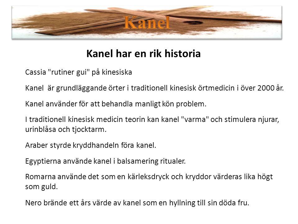 Kanel Kanel har en rik historia Cassia rutiner gui på kinesiska