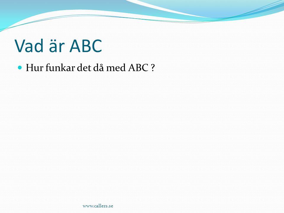 Vad är ABC Hur funkar det då med ABC www.callers.se