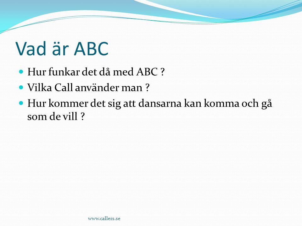 Vad är ABC Hur funkar det då med ABC Vilka Call använder man