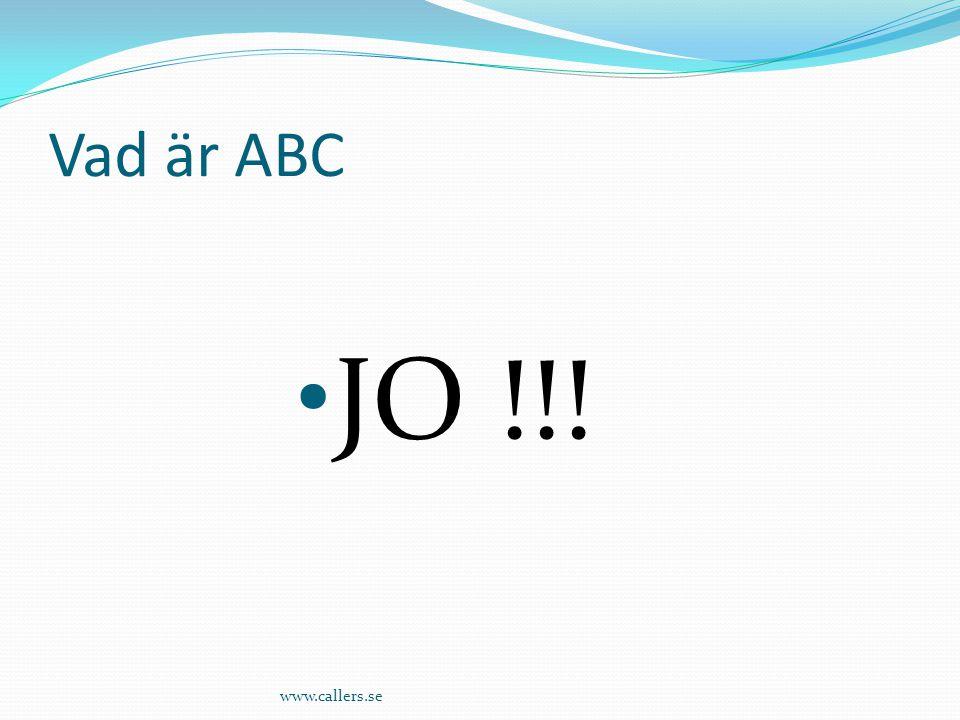 Vad är ABC JO !!! www.callers.se