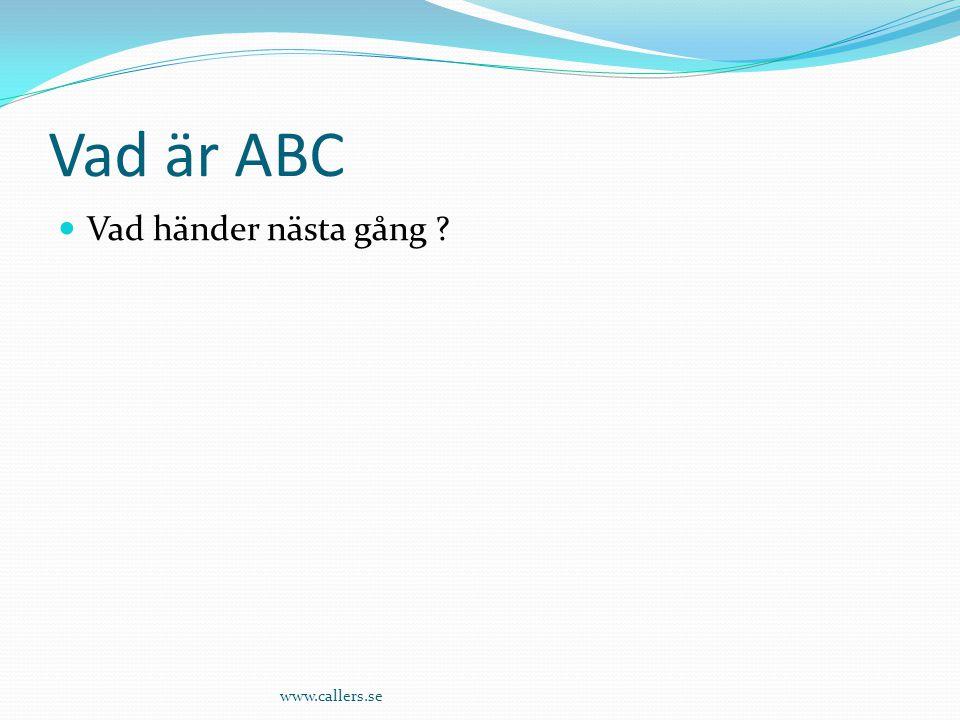 Vad är ABC Vad händer nästa gång www.callers.se
