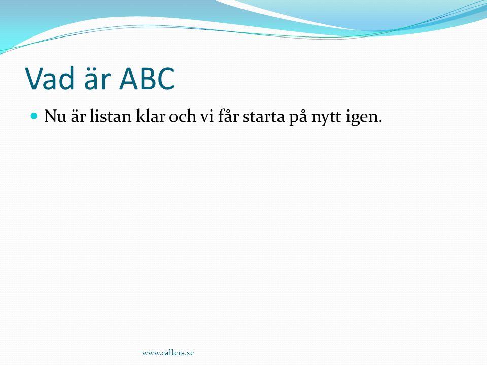 Vad är ABC Nu är listan klar och vi får starta på nytt igen.