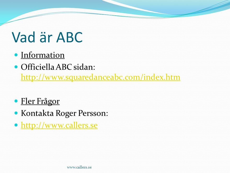 Vad är ABC Information. Officiella ABC sidan: http://www.squaredanceabc.com/index.htm. Fler Frågor.