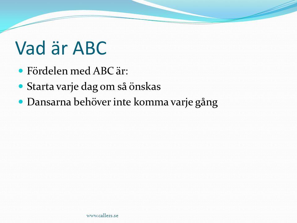 Vad är ABC Fördelen med ABC är: Starta varje dag om så önskas