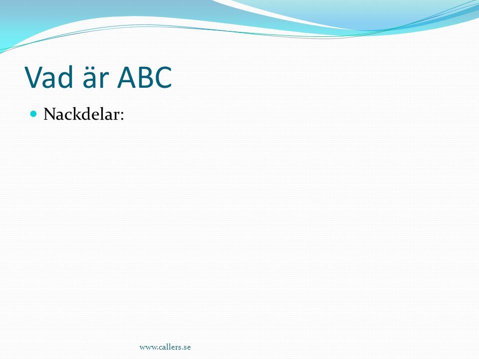 Vad är ABC Nackdelar: www.callers.se