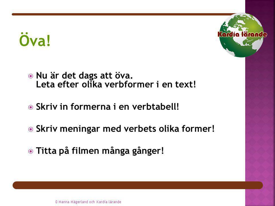 Öva! Nu är det dags att öva. Leta efter olika verbformer i en text!