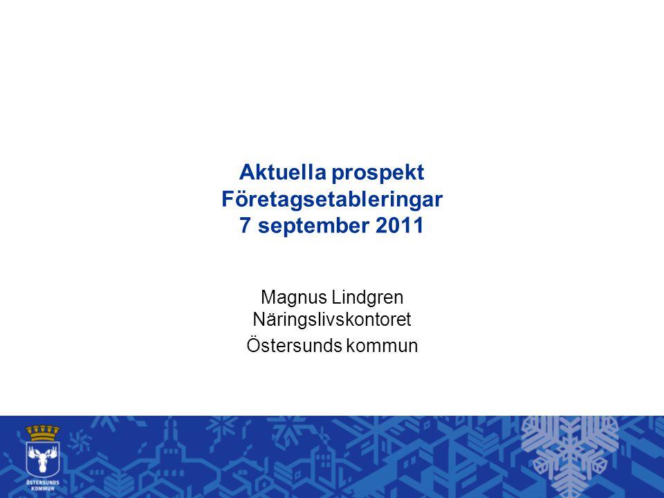 Aktuella prospekt Företagsetableringar 7 september 2011