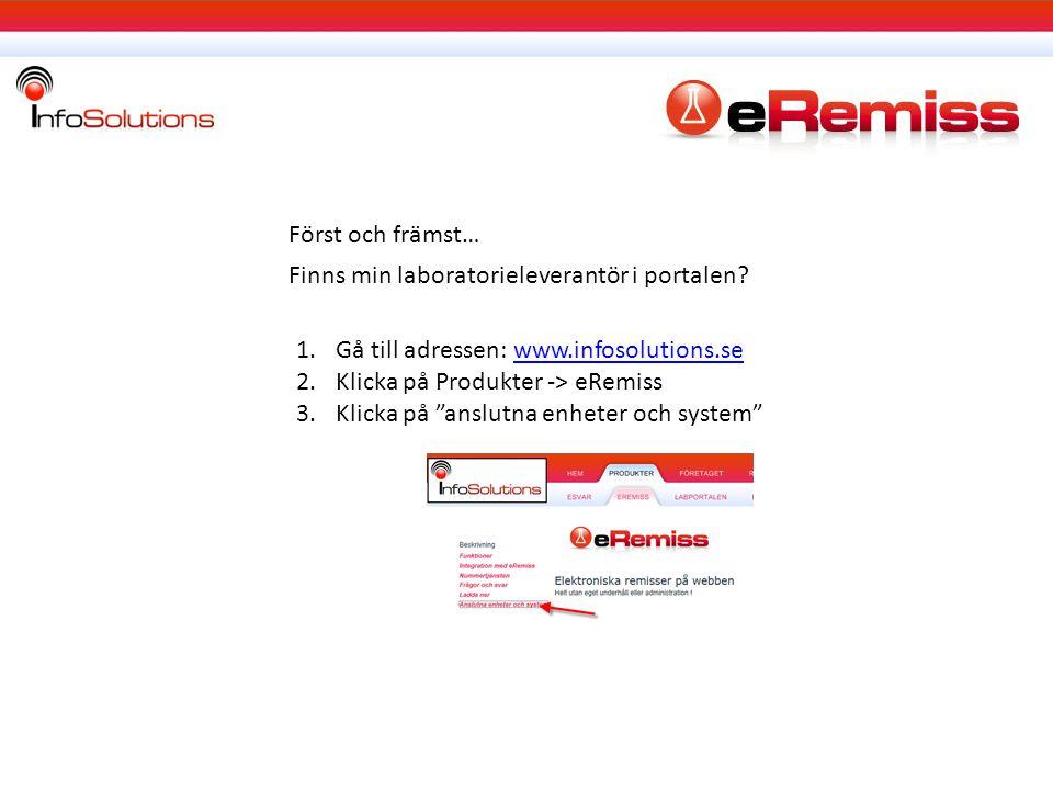 Först och främst… Finns min laboratorieleverantör i portalen Gå till adressen: www.infosolutions.se.