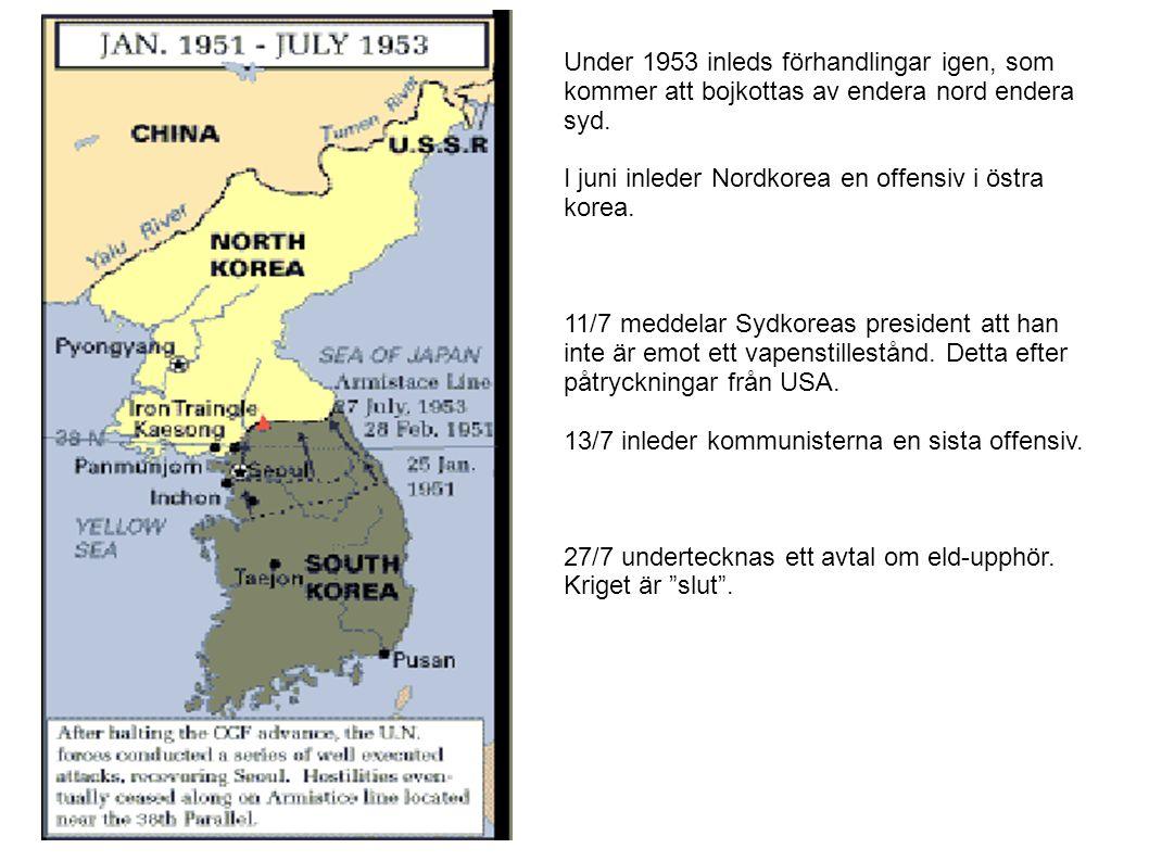 Under 1953 inleds förhandlingar igen, som kommer att bojkottas av endera nord endera syd.