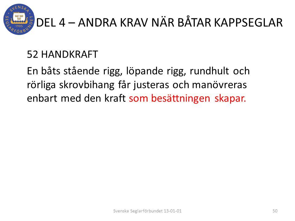 DEL 4 – ANDRA KRAV NÄR BÅTAR KAPPSEGLAR