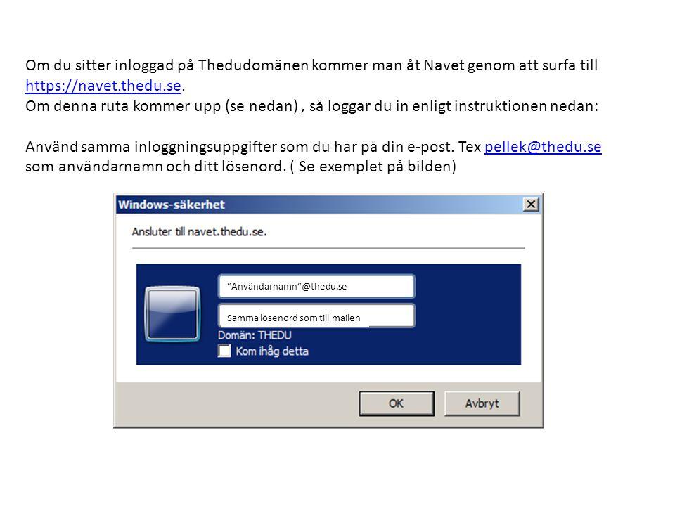 Om du sitter inloggad på Thedudomänen kommer man åt Navet genom att surfa till https://navet.thedu.se. Om denna ruta kommer upp (se nedan) , så loggar du in enligt instruktionen nedan: