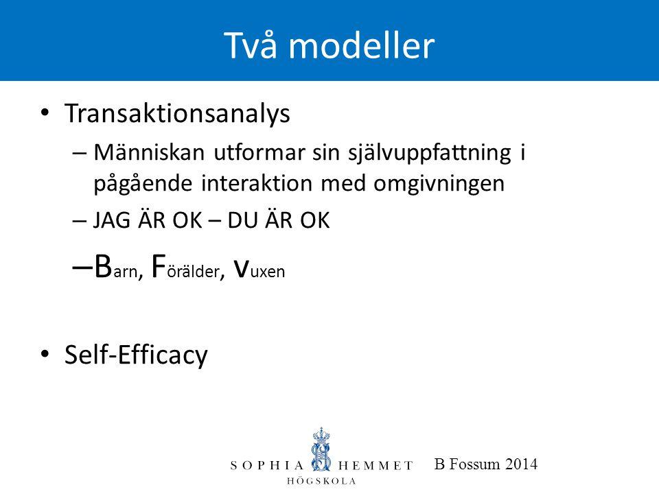 Två modeller Barn, Förälder, vuxen Transaktionsanalys Self-Efficacy