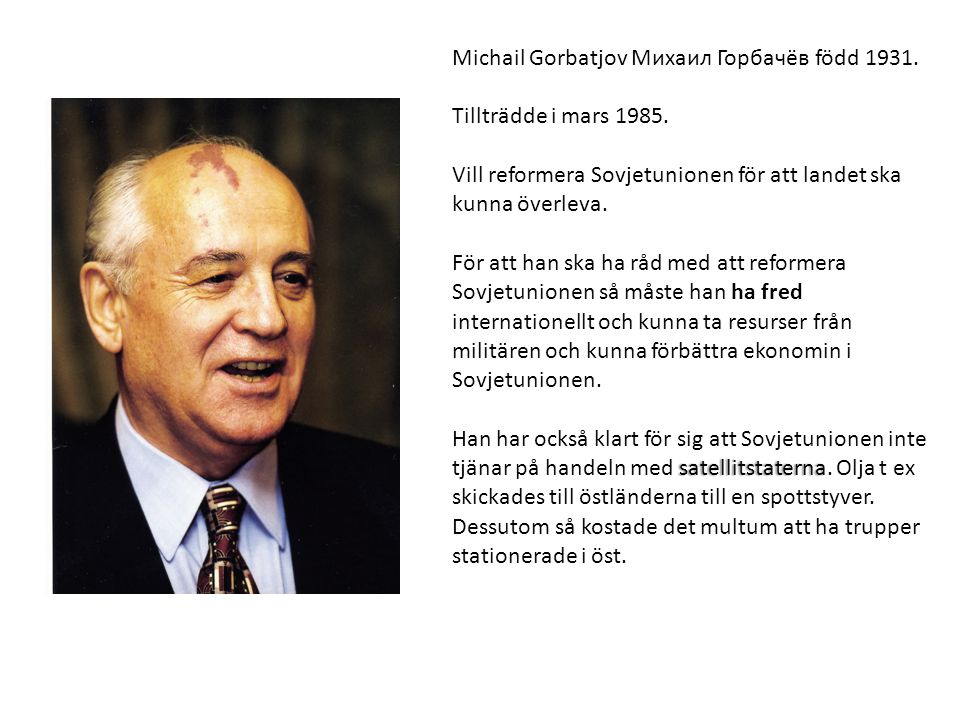 Michail Gorbatjov Михаил Горбачёв född 1931.