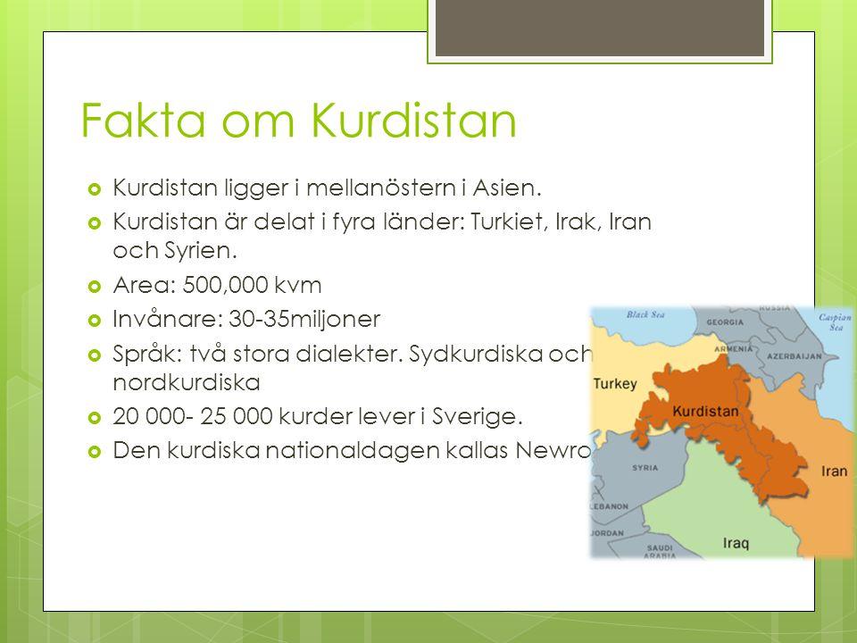 Fakta om Kurdistan Kurdistan ligger i mellanöstern i Asien.