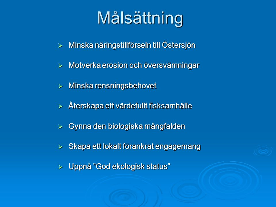 Målsättning Minska näringstillförseln till Östersjön