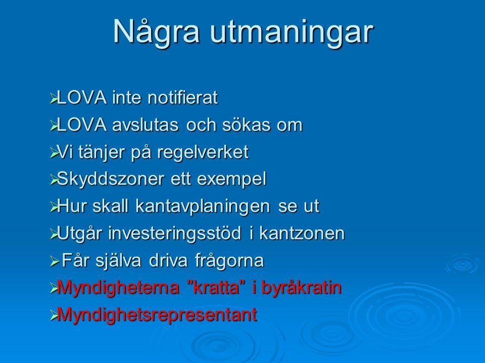 Några utmaningar LOVA inte notifierat LOVA avslutas och sökas om