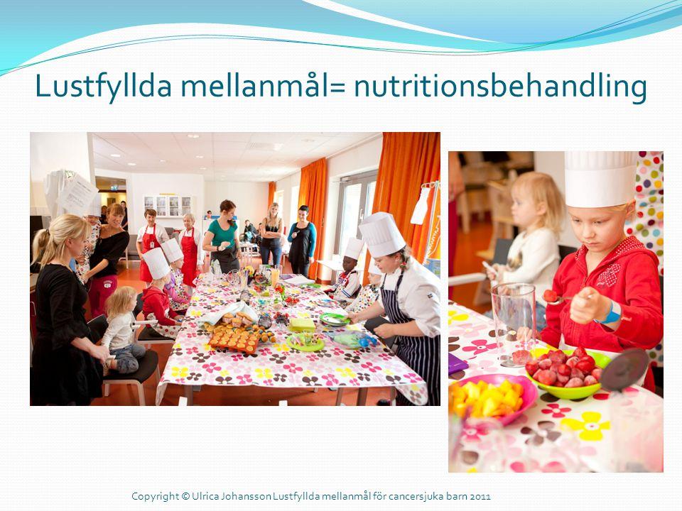 Lustfyllda mellanmål= nutritionsbehandling